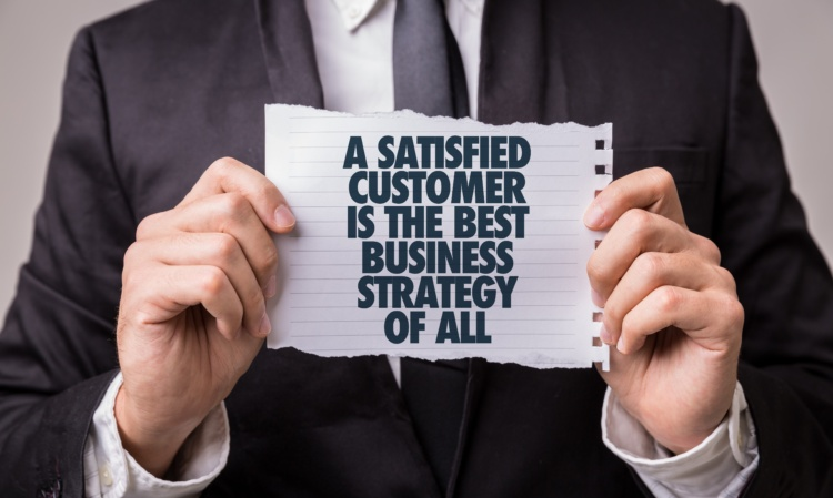A Satisfied Customer Is The Best Business Strategy of All